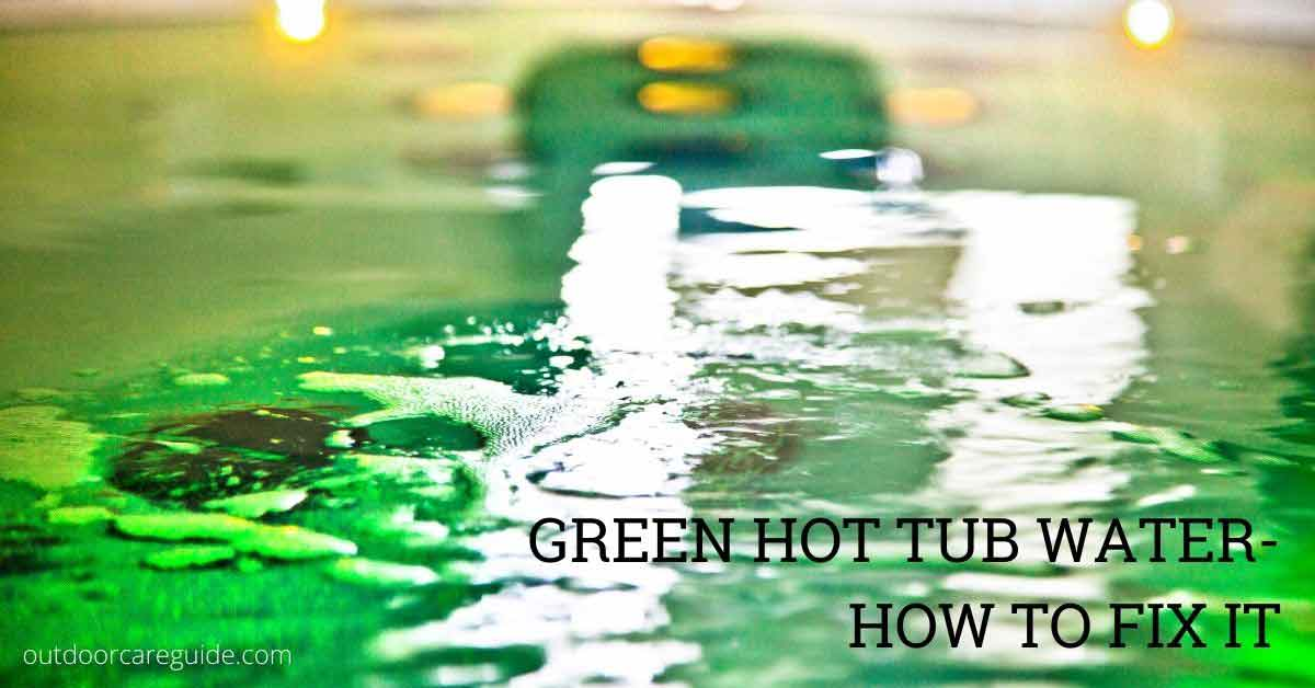 how to fix green water in your hot tub