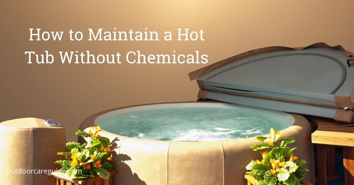 how to maintain a hot tub without chemicals