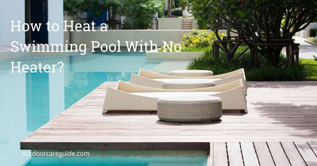 how to heat a swimming pool without a heater